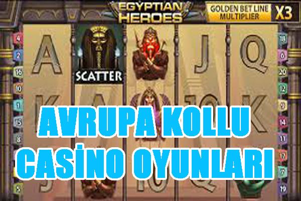 kollu casino oyunları, casino oyunları, Avrupa casino siteleri